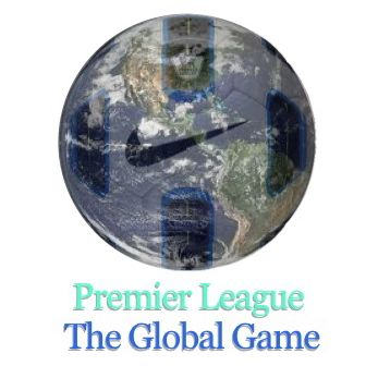 Premier League – the global game  How English football is