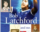 Bob Latchford and me: a boy's own tale